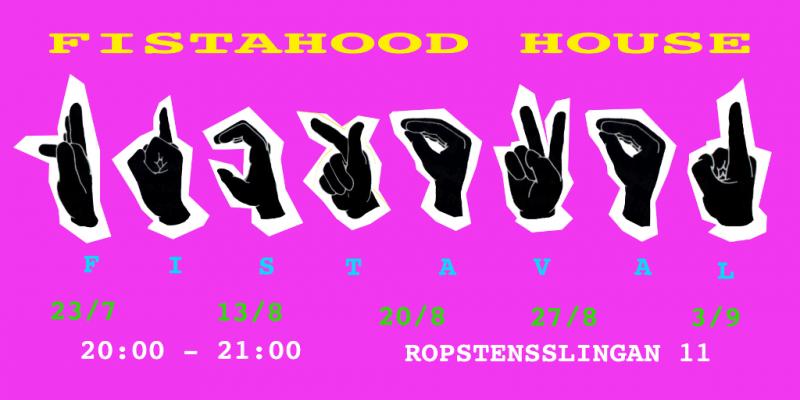 Fistahood House: Fistaval 2016